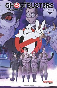 【预订】Ghostbusters Volume 9: Mass Hysteria Part 2