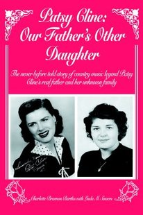 【预订】Patsy Cline: Our Father's Other Daughter: The Never