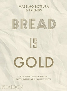 面包是黄金 英文原版 Bread is Gold Massimo Bottura 烹调艺术 美食烹调